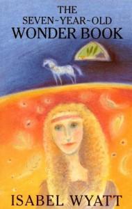 The Seven Year Old Wonder Book - Isabel Wyatt