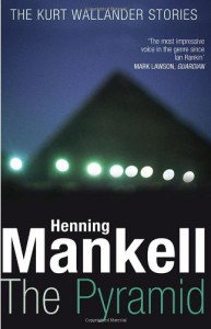 The Pyramid: The Kurt Wallander Stories - Henning Mankell