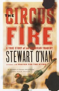 The Circus Fire: A True Story of an American Tragedy - Stewart O'Nan, Alice van Straalen