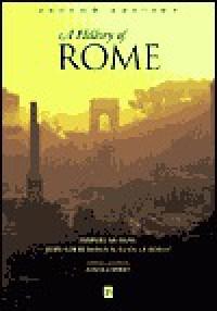 A History of Rome - Yann Le Bohec, Jean-Louis Voisin, Marcel Le Glay