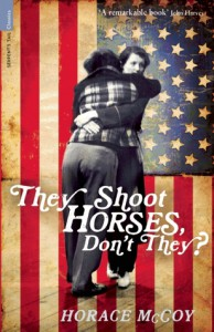 They Shoot Horses, Don't They? (Serpent's Tail Classics) - Horace McCoy