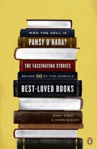 Who the Hell Is Pansy O'Hara?: The Fascinating Stories Behind 50 of the World's Best-Loved Books - Jenny Bond,  Chris Sheedy