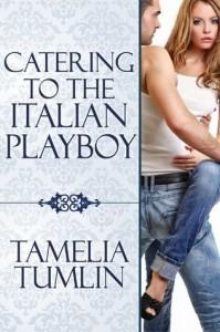 Catering to the Italian Playboy - Tamelia Tumlin