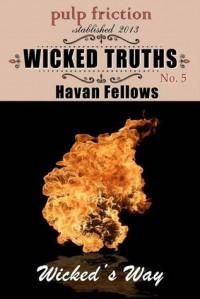 Wicked Truths (Wicked's Way #5) - Havan Fellows