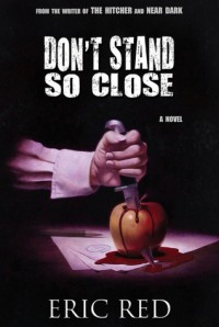 Don't Stand so Close - Eric Red