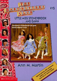 Little Miss Stoneybrook... and Dawn - Ann M. Martin