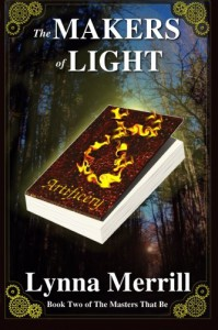 The Makers of Light: Book Two of The Masters That Be - Lynna Merrill