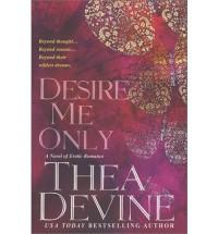 Desire Me Only - Thea Devine