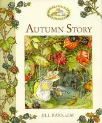Autumn Story (Brambly Hedge) - Jill Barklem