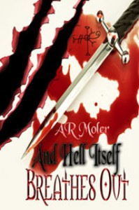 And Hell Itself Breathes Out - A.R. Moler