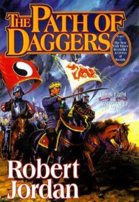 The Path of Daggers (Wheel of Time, #8) - Robert Jordan