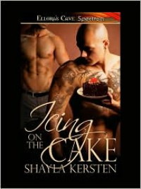 Icing on the Cake - Shayla Kersten