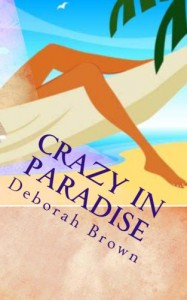 Crazy in Paradise - Deborah Brown
