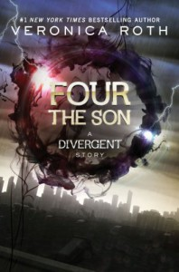 Four: The Son: A Divergent Story (Divergent Series) - Veronica Roth