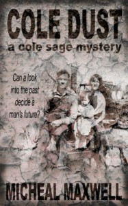 Cole Dust (Cole Sage Mystery #4) - Micheal Maxwell