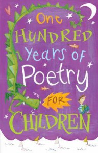 One Hundred Years of Poetry: For Children - Michael Harrison, Christopher Stuart-Clark