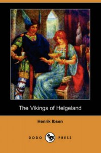 The Vikings of Helgeland - Henrik Ibsen