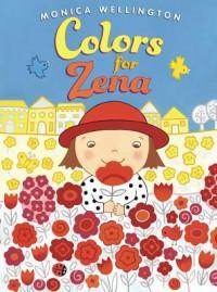 Colors for Zena - Monica Wellington