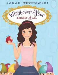 Fairest of All - Sarah Mlynowski