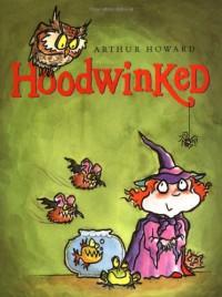 Hoodwinked - Arthur Howard