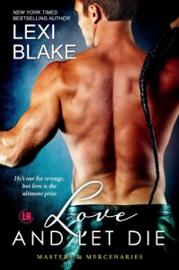 Love and Let Die - Lexi Blake
