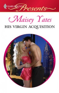 His Virgin Acquisition - Maisey Yates