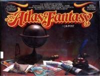 An Atlas Of Fantasy - J.B. Post