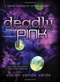 Deadly Pink - Vivian Vande Velde