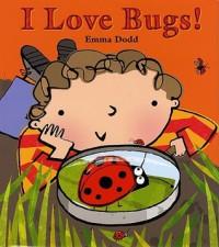 I Love Bugs! - Emma Dodd