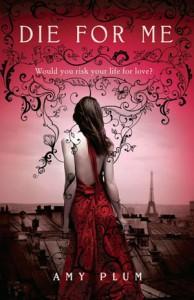 Die for Me (Revenants, #1) - Amy Plum