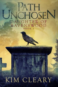 Path Unchosen (Daughter of Ravenswood, #1) - Kim Cleary