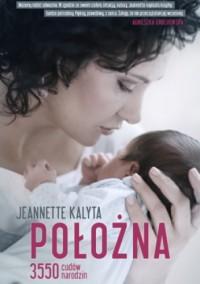 Położna. 3550 cudów narodzin - Jeannette Kalyta