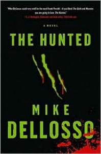 The Hunted: A Novel - Mike Dellosso, Michael Dellosso