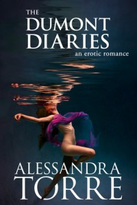 The Dumont Diaries (The Dumont Diaries, #1-4) - Alessandra Torre
