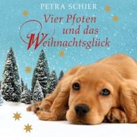 Vier Pfoten und das Weihnachtsglück (ungekürzte Lesung) - Petra Schier