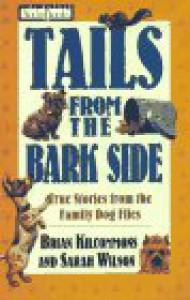 TAILS FROM THE BARK SIDE (ABRIDGED AUDIOBOOK) -- BARGAIN BOOK - KILCOMMONS / WILSON