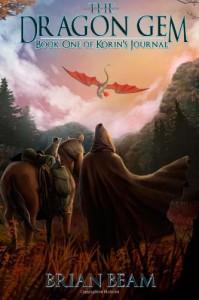 The Dragon Gem (Korin's Journal) (Volume 1) - Brian Beam