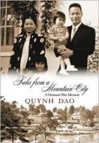Tales from a Mountain City: A Vietnam War Memoir - Quynh Dao