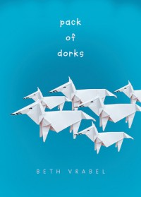 Pack of Dorks - Beth Vrabel