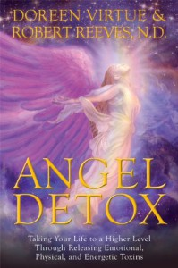 Angel Detox: Taking Your Life to a Higher Level Through Releasing Emotional, Physical, and Energetic Toxins - Robert  Reeves, Doreen Virtue