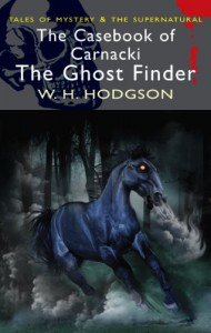 The Casebook of Carnacki the Ghost Finder - William Hope Hodgson