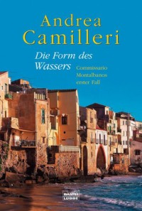 Die Form des Wassers. Commissario Montalbanos erster Fall - Andrea Camilleri