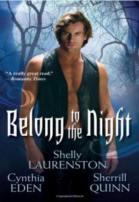 Belong To The Night (The Long Island Coven #2) - Shelly Laurenston, Cynthia Eden, Sherrill Quinn