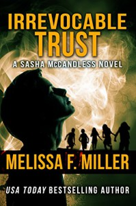 Irrevocable Trust (Sasha McCandless Legal Thriller Book 6) - Melissa F. Miller