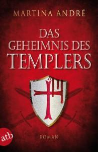 Das Geheimnis des Templers: Roman - Martina André