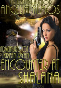 Encounter at Shalana (Adventures of Kristy Ryan, #1) - Angelia Almos