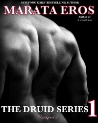 The Druid Series 1: Reapers - Marata Eros