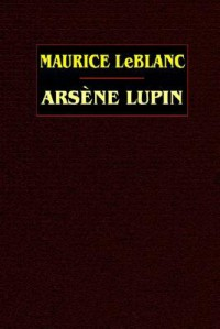 Arsene Lupin - Maurice Leblanc
