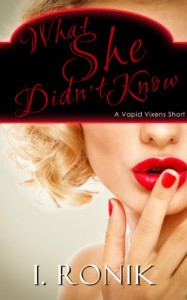 What She Didn't Know - I. Ronik