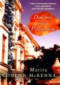 Dom Przy Placu Przyjemnym - Marita Conlon-McKenna